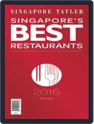 Singapore Tatler Singapore's Best Restaurants Magazine (Digital) Subscription January 1st, 2016 Issue
