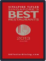 Singapore Tatler Singapore's Best Restaurants Magazine (Digital) Subscription January 17th, 2013 Issue