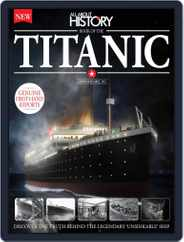 All About History Book of The Titanic Magazine (Digital) Subscription April 1st, 2016 Issue