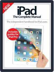 iPad: The Complete Manual Magazine (Digital) Subscription May 1st, 2016 Issue
