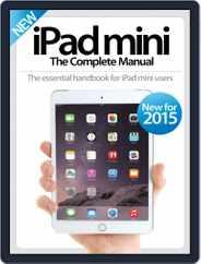 iPad Mini: The Complete Manual (A5) Magazine (Digital) Subscription January 28th, 2015 Issue
