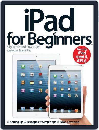 iPad for Beginners United Kingdom November 21st, 2012 Digital Back Issue Cover