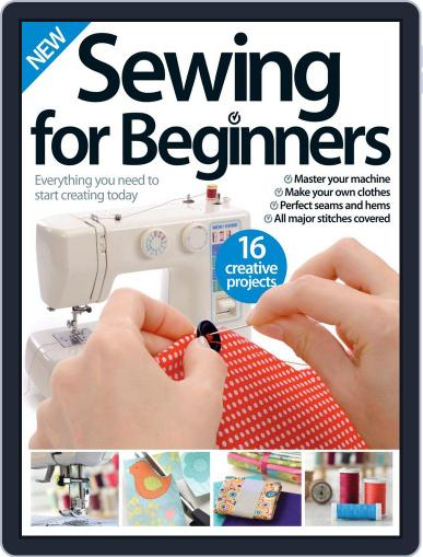 Sewing For Beginners Magazine (Digital) May 1st, 2016 Issue Cover