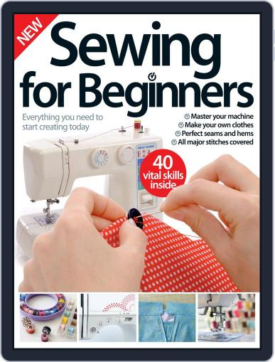 Sewing For Beginners Magazine (Digital) December 2nd, 2015 Issue Cover