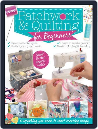 Patchwork & Quilting for Beginners Magazine (Digital) October 21st, 2015 Issue Cover