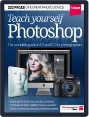 Teach Yourself Photoshop Magazine (Digital) Subscription August 1st, 2014 Issue