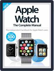 Apple Watch The Complete Manual Magazine (Digital) Subscription June 10th, 2015 Issue