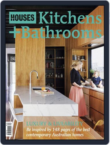 Houses: Kitchens + Bathrooms May 29th, 2017 Digital Back Issue Cover