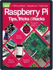Raspberry Pi Tips, Tricks & Hacks Volume 1 Magazine (Digital) Subscription June 1st, 2016 Issue