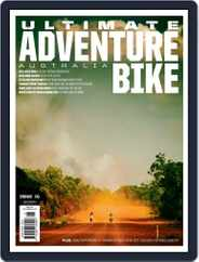 Ultimate Adventure Bike (Digital) Subscription June 1st, 2018 Issue