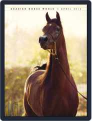 Arabian Horse World (Digital) Subscription April 1st, 2014 Issue