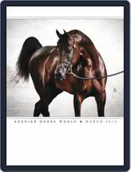 Arabian Horse World (Digital) Subscription March 1st, 2014 Issue