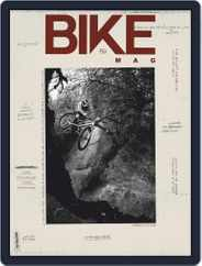 Bike (Digital) Subscription July 1st, 2018 Issue