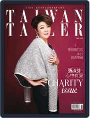 Tatler Taiwan (Digital) Subscription June 1st, 2017 Issue