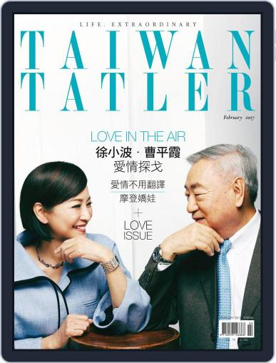 Tatler Taiwan (Digital) February 1st, 2017 Issue Cover