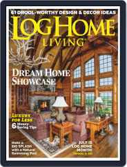Log and Timber Home Living (Digital) Subscription June 1st, 2019 Issue
