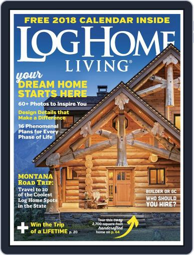 Log and Timber Home Living (Digital) November 1st, 2017 Issue Cover