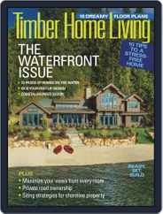 Timber Home Living (Digital) Subscription May 1st, 2019 Issue