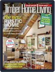 Timber Home Living (Digital) Subscription July 1st, 2018 Issue