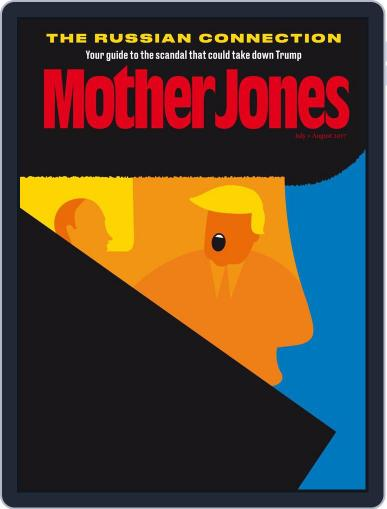 Mother Jones (Digital) July 1st, 2017 Issue Cover