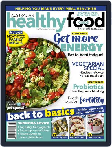 Healthy Food Guide (Digital) March 1st, 2018 Issue Cover