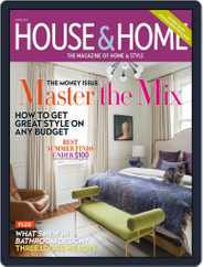 House & Home (Digital) Subscription June 1st, 2017 Issue