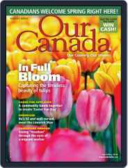 Our Canada (Digital) Subscription April 1st, 2018 Issue