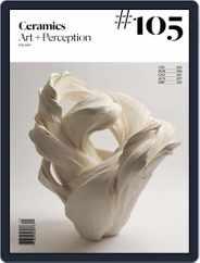 Ceramics: Art and Perception (Digital) Subscription July 1st, 2017 Issue