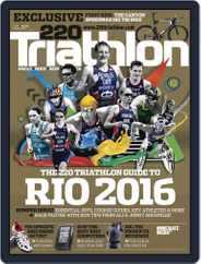 220 Triathlon (Digital) Subscription July 19th, 2016 Issue