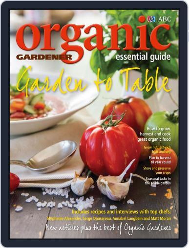 ABC Organic Gardener Magazine Essential Guides (Digital) April 28th, 2014 Issue Cover