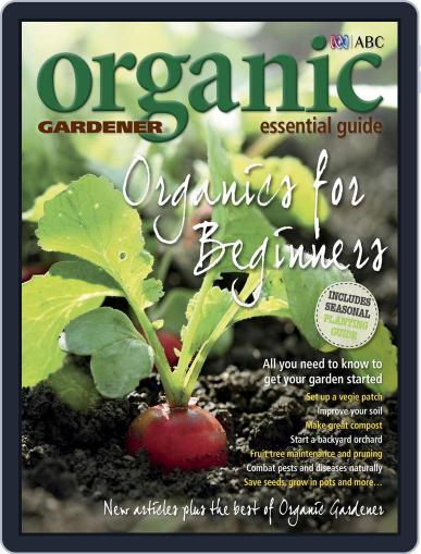 ABC Organic Gardener Magazine Essential Guides (Digital) August 23rd, 2013 Issue Cover