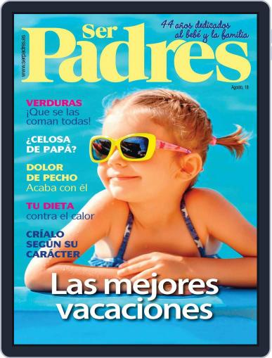 Ser Padres - España (Digital) August 1st, 2018 Issue Cover