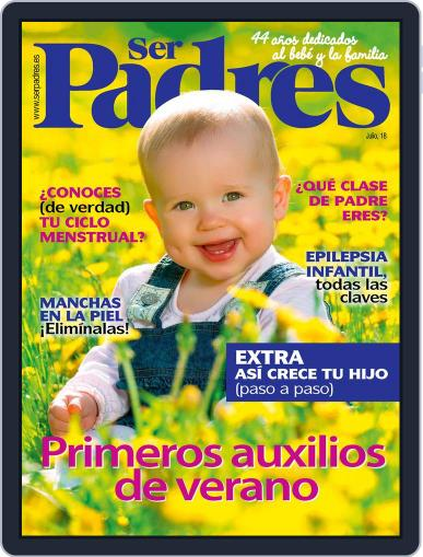 Ser Padres - España (Digital) July 1st, 2018 Issue Cover