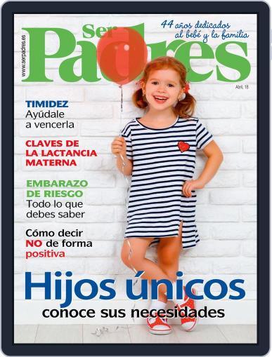 Ser Padres - España (Digital) April 1st, 2018 Issue Cover