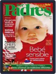 Ser Padres - España (Digital) Subscription November 15th, 2011 Issue