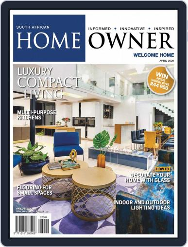 South African Home Owner (Digital) April 1st, 2020 Issue Cover