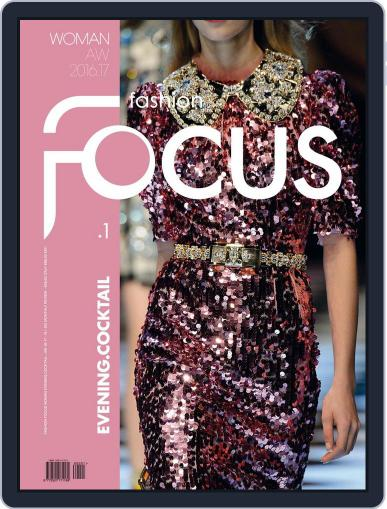 FASHION FOCUS WOMAN EVENING.COCKTAIL October 1st, 2016 Digital Back Issue Cover
