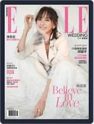 ELLE WEDDING Taiwan (Digital) Subscription June 11th, 2019 Issue