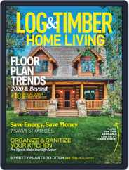 Log and Timber Home Living (Digital) Subscription August 1st, 2020 Issue