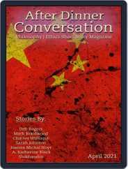 After Dinner Conversation: Philosophy | Ethics Short Story Magazine (Digital) Subscription April 1st, 2021 Issue