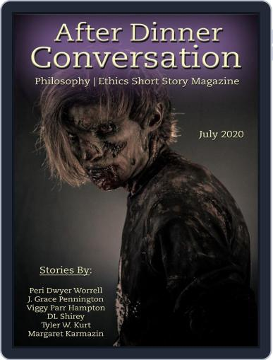 After Dinner Conversation: Philosophy | Ethics Short Story July 1st, 2020 Digital Back Issue Cover