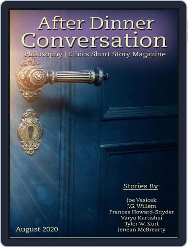 After Dinner Conversation: Philosophy | Ethics Short Story August 1st, 2020 Digital Back Issue Cover