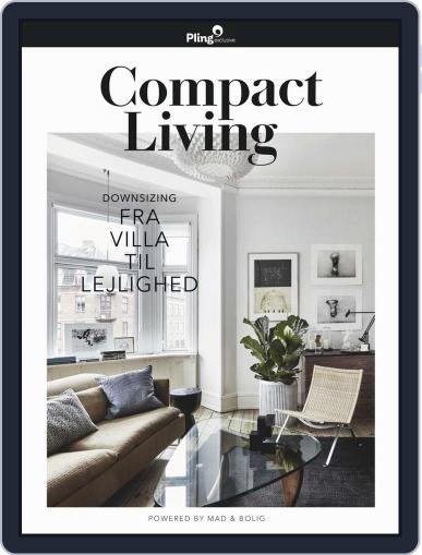 Compact Living – Downsizing, powered by Mad & Bolig May 7th, 2019 Digital Back Issue Cover