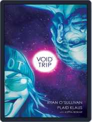 Void Trip Magazine (Digital) Subscription May 30th, 2018 Issue