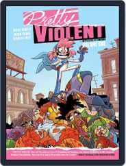 Pretty Violent Magazine (Digital) Subscription April 10th, 2020 Issue