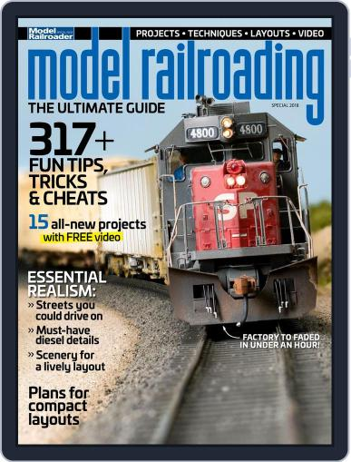 Model Railroading: The Ultimate Guide (2018) Magazine (Digital) March 2nd, 2018 Issue Cover