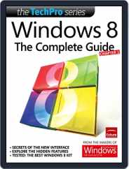 Windows 8: The Complete Guide Magazine (Digital) Subscription November 20th, 2012 Issue