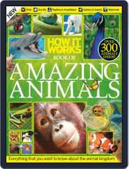 How It Works Book of Amazing Animals Magazine (Digital) Subscription January 1st, 1970 Issue