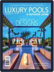 Luxury Pools Magazine Magazine (Digital) Subscription April 30th, 2021 Issue