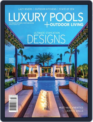 Luxury Pools Magazine (Digital) April 30th, 2021 Issue Cover